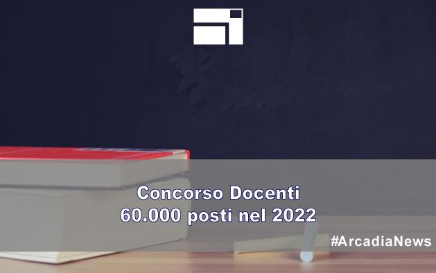 Concorso docenti – 60.000 posti nel 2022